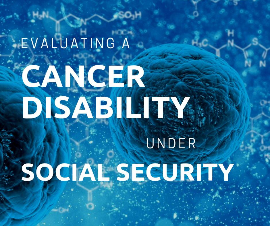 Evaluating a Cancer Disability under Social Security | Match